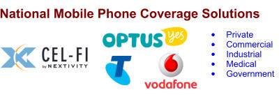 National Mobile Phone Coverage Solutions  •	Private •	Commercial •	Industrial  •	Medical  •	Government